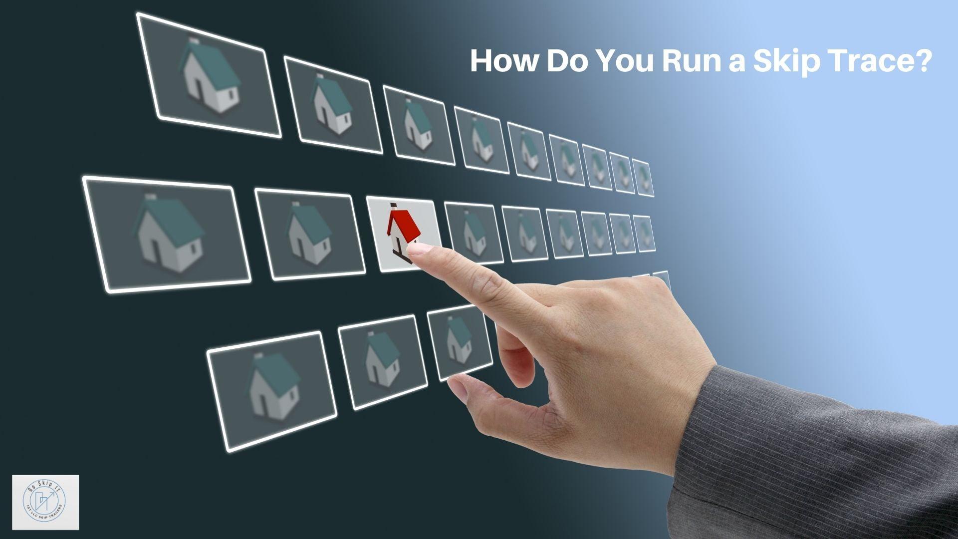 How Do You Run a Skip Trace?